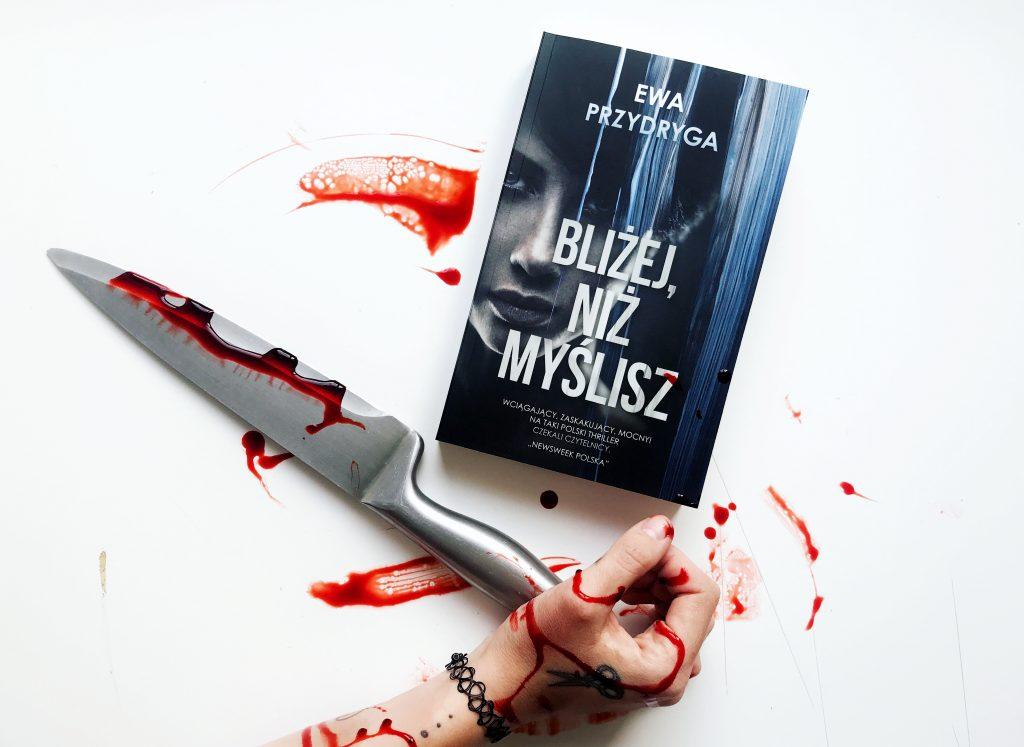 Bliżej, niż myślisz – krwawy thiller polskiej autorki